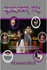 Remember This! Not Just Anyone Will Do (Relationship Talk Series Book 2) Kindle Edition
