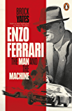 Enzo Ferrari: The Man and the Machine (English Edition)
