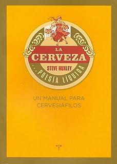 La cerveza... poesía líquida. Un manual para cervesiáfilos (La Comida de
