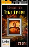 The Chronos Files: Time Frame (Kindle Worlds Novella)