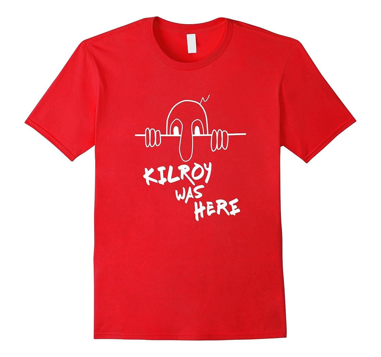 Kilroy was Here World War Two Gift T-Shirt-FL