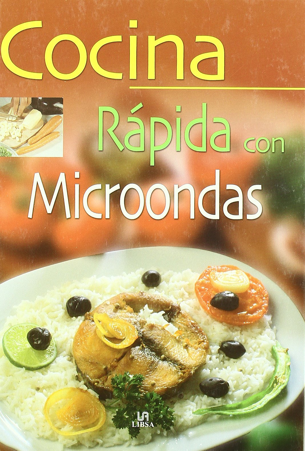 Cocina rapida con microondas / Quick Kitchen With Microwave ...