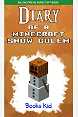 Diary of a Minecraft Snow Golem: An Unofficial Minecraft Book Kindle Edition