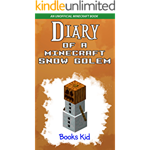 Diary of a Minecraft Snow Golem: An Unofficial Minecraft Book
