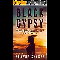 Black Gypsy: My Self-Discovery on an Adventure across France, Egypt, Bahrain, Thailand, and Laos