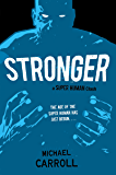 Stronger: A Super Human Clash (The New Heroes/Quantum Prophecy series)