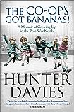 The Co-Op's Got Bananas: A Memoir of Growing Up in the Post-War North