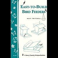 Easy-to-Build Bird Feeders: Storey's Country Wisdom Bulletin A-209 (Storey Country Wisdom Bulletin)