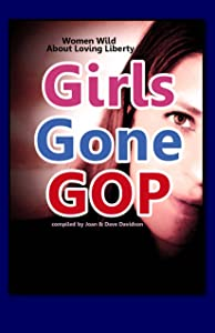 Girls Gone GOP: Women Wild About Loving Liberty