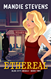 Urban Fantasy - Ethereal  (Olde City Angels Book 2)