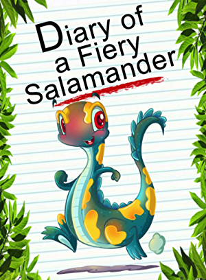 Diary Of A Fiery Salamander (Animal Diary Book 4)