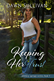 Keeping Her Trust (Serenity Springs Book 5)
