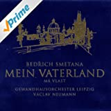 Smetana: Mein Vaterland (Cycle of Symphonic Poems)