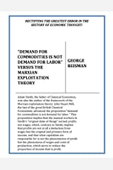 "Rectifying the Greatest Error in the History of Economic Thought: ""Demand for Commodities Is Not Demand for Labor"" Versus the Marxian Exploitation Theory Kindle Edition"