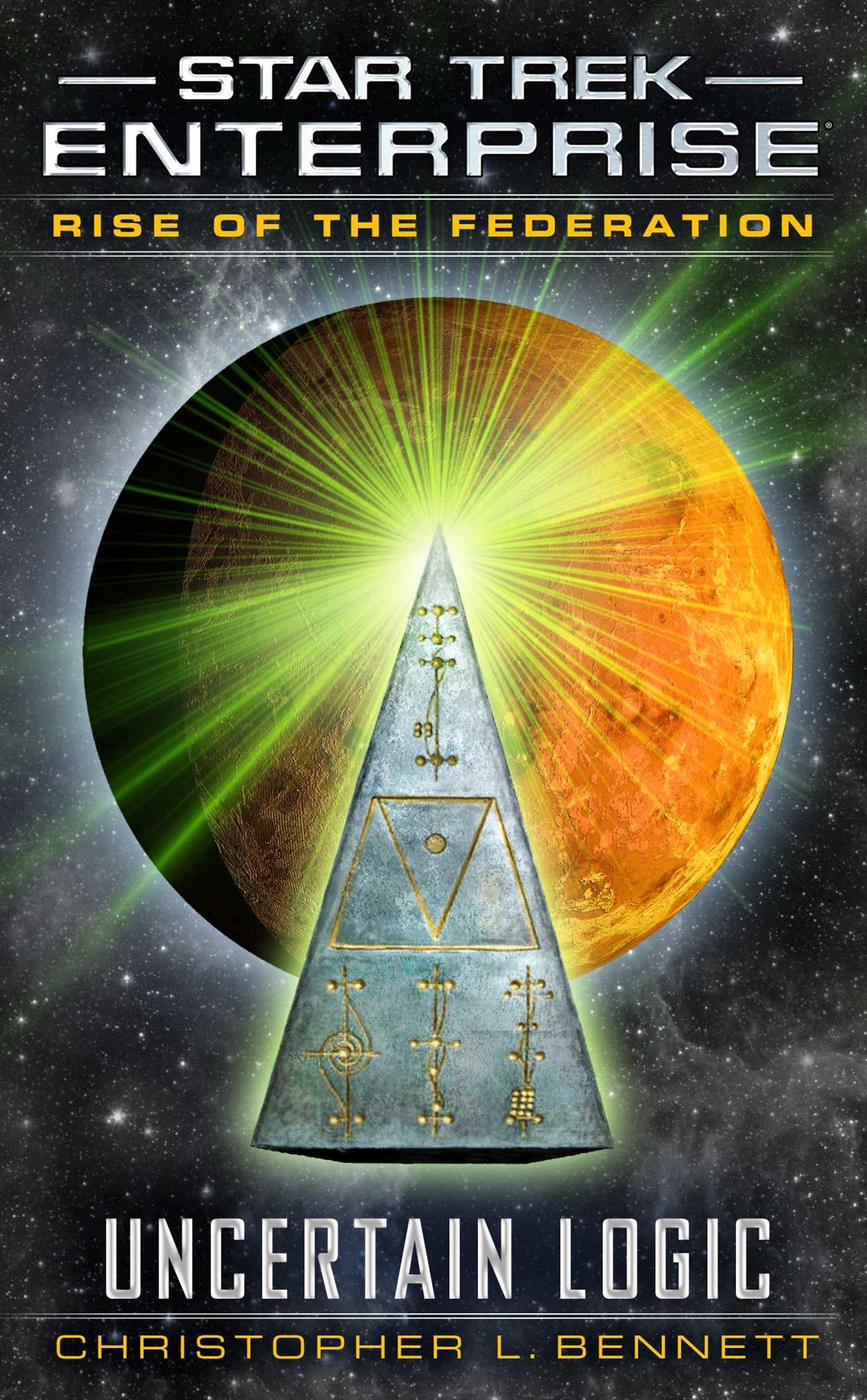 Rise of the Federation: Uncertain Logic (Star Trek: Enterprise) pdf epub