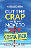 "Cut the Crap & Move to Costa Rica: A ""How-to"" Guide Based on These Gringos' Experience"