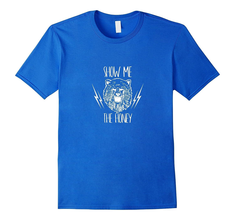Show Me The Honey – Funny Bear T-Shirt-Teehay