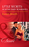 Little Secrets: Holiday Baby Bombshell (Mills & Boon Desire) (Little Secrets, Book 5) (English Edition)