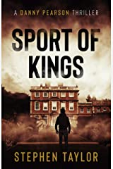 Sport of Kings: The hunt is on... (A Danny Pearson Thriller) Kindle Edition