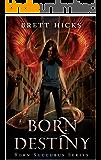 Born Destiny (Born Succubus Series Book 5)