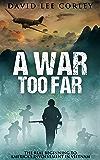 A War Too Far: A Vietnam War Novel (The Airmen Series Book 1)