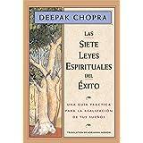 Las siete leyes espirituales del éxito: Una guía práctica para la realización de tus sueños (Spanish Edition)