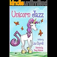 Unicorn Jazz: Children's Unicorn Book Series
