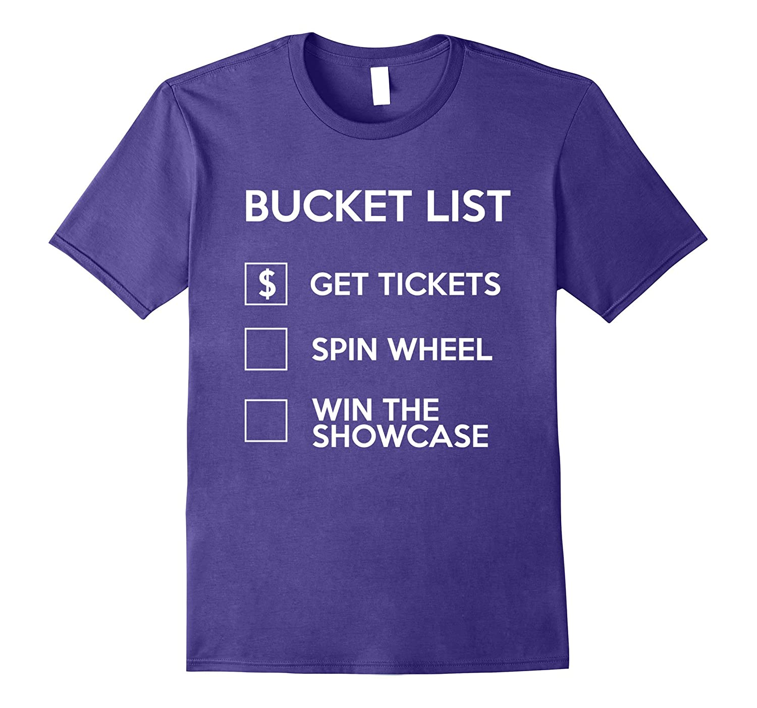 Bucket List Win the Showcase Come on Down Game Show T-Shirts-T-Shirt
