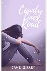 County Lines Road: A story about two families pulling together to overcome adversity and hardship. Kindle Edition