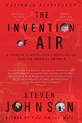 The Invention of Air: A Story Of Science, Faith, Revolution, And The Birth Of America Kindle Edition