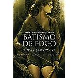 Batismo de Fogo (THE WITCHER: A Saga do Bruxo Geralt de Rívia Livro 5)