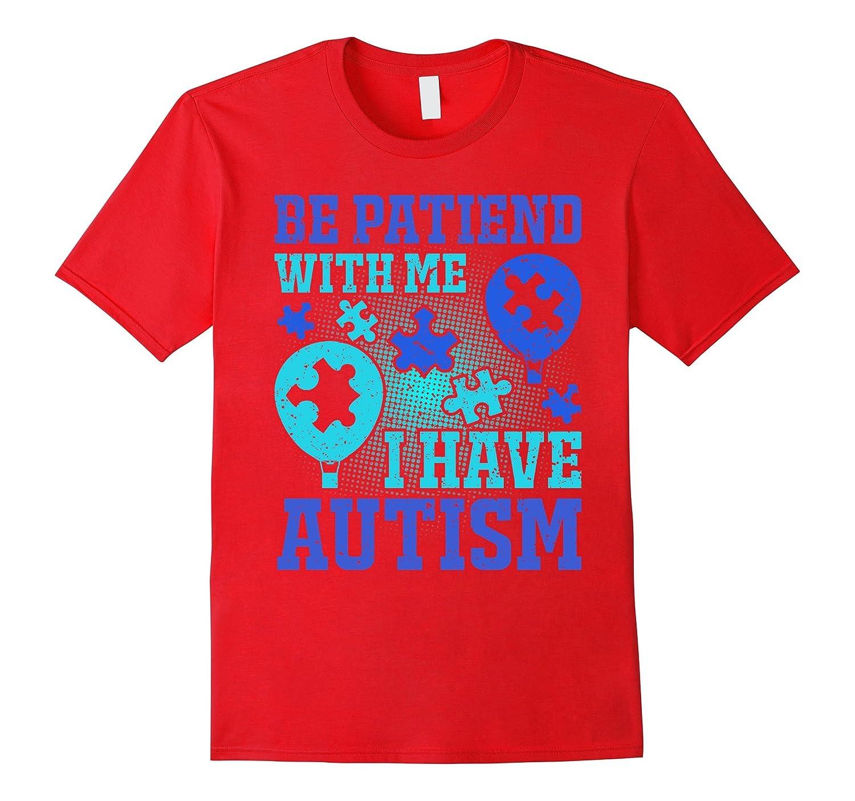 Be Patient With Me I Have Autism Shirt Autism Puzzle shirt-PL