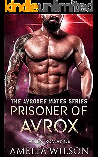 Prisoner of Avrox: Alien Romance (The Avroxee Mates Series)