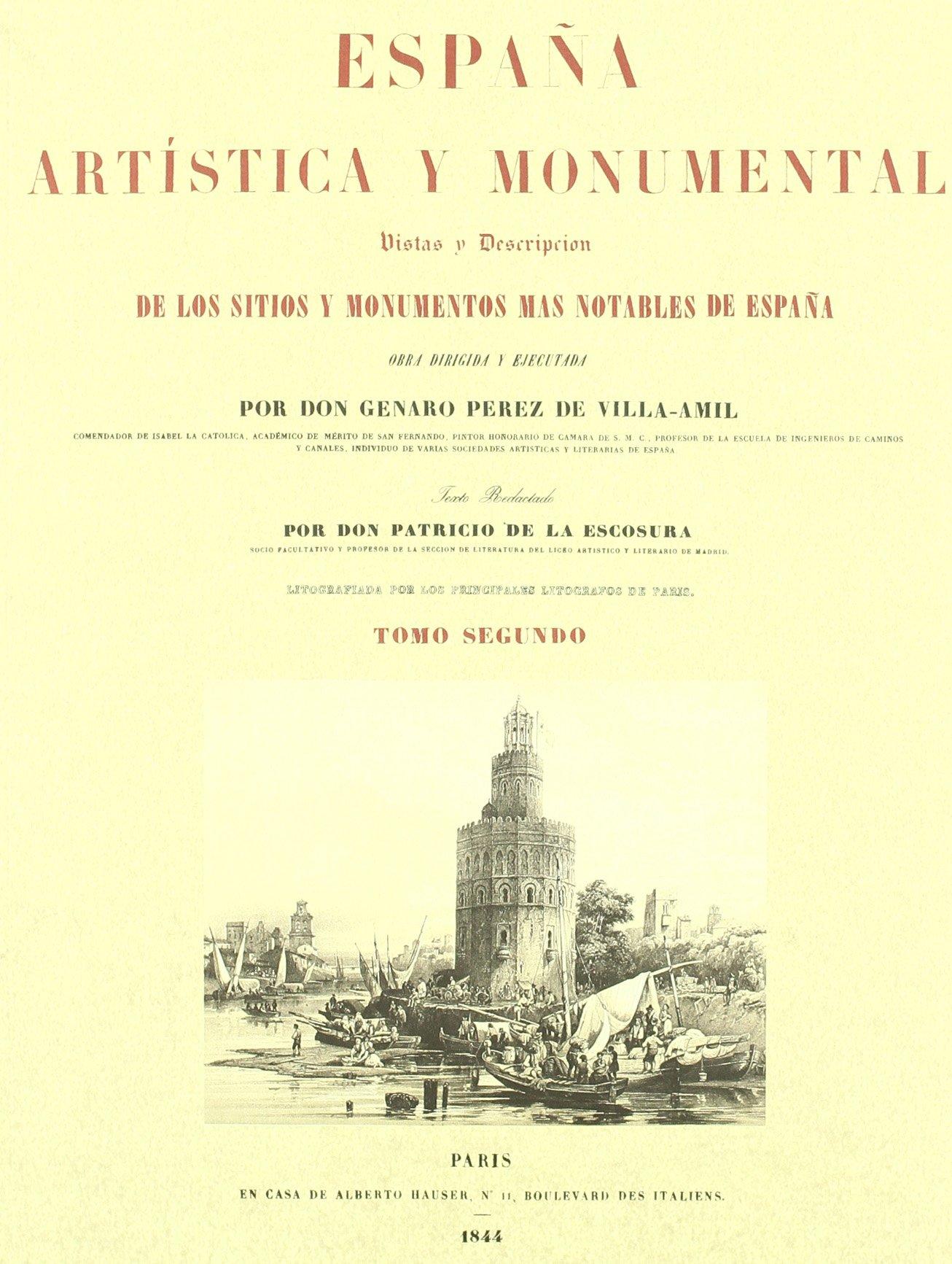ESPAÑA ARTISTICA Y MONUMENTAL TOMO II Facsimiles De Edic. Unicas: Amazon.es: PEREZ VILLAAMIL,GENARO: Libros