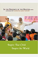 Inspire Your Child Inspire the World: In the Presence of the Master Kindle Edition