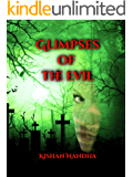 Glimpses of The Evil (Revised Edition)