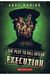 The Execution (The Plot to Kill Hitler #2) Kindle Edition