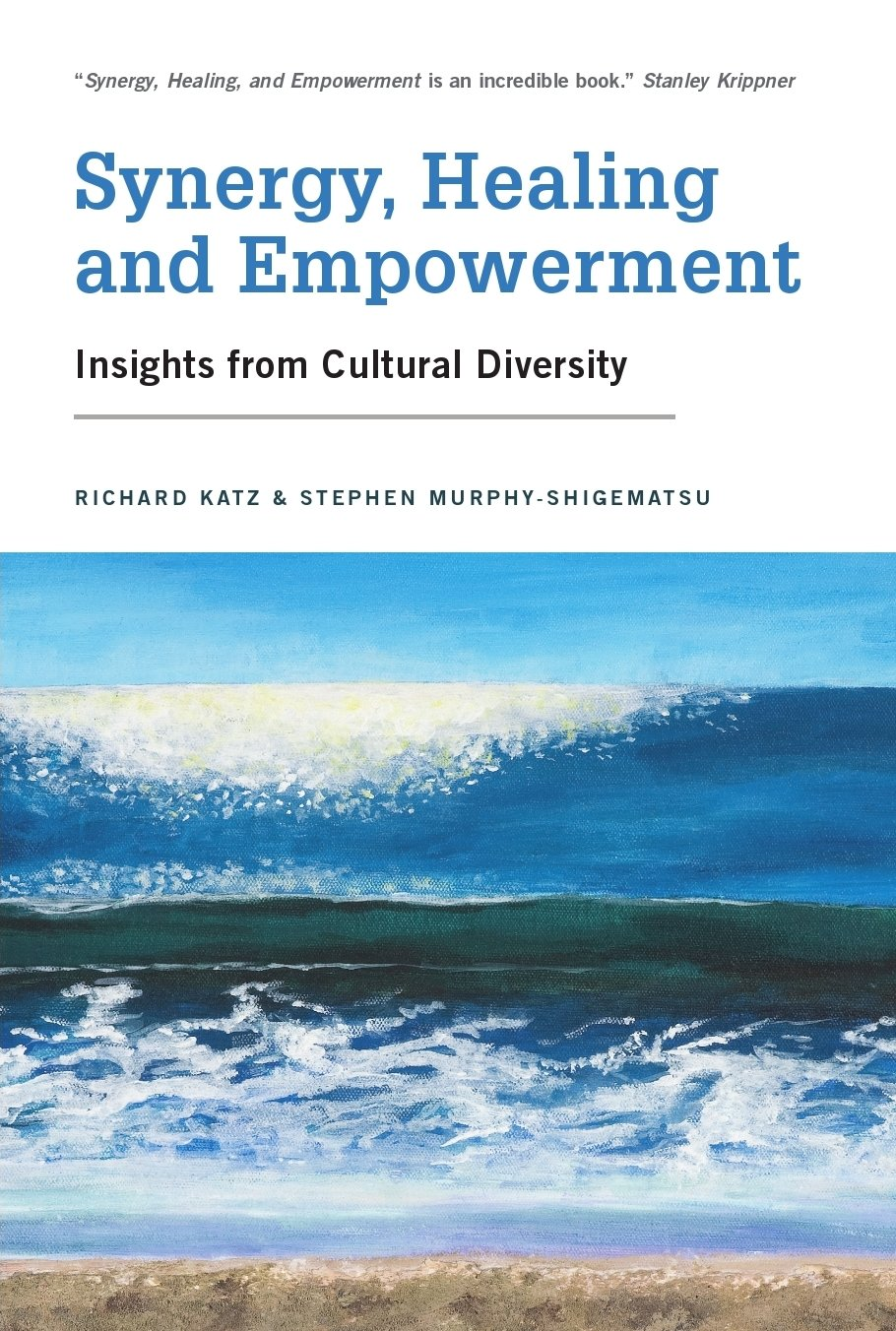 Synergy, Healing, and Empowerment: Insights from Cultural Diversity
