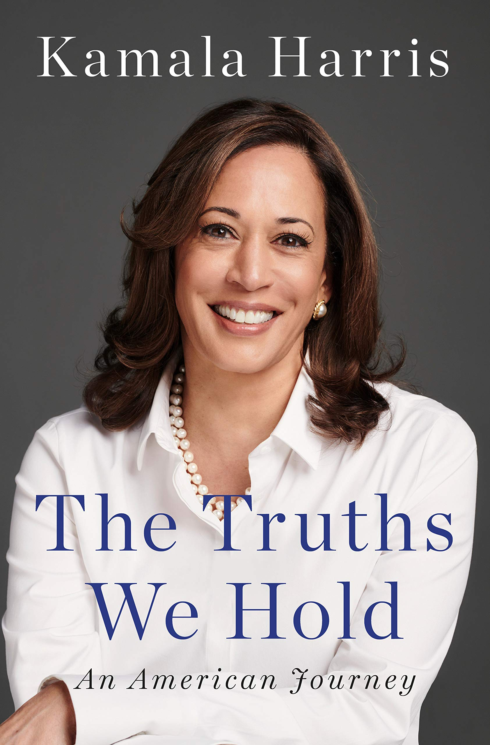 The Truths We Hold: An American Journey: Harris, Kamala: 9780525560715:  Amazon.com: Books