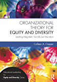 Organizational Theory for Equity and Diversity: Leading Integrated, Socially Just Education (Educational Leadership for…