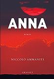 Anna : Traduit de l'italien par Myriem Bouzaher (Littérature Etrangère)