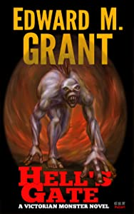 Hell's Gate: A Victorian Monster Novel