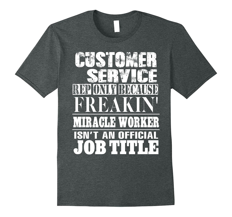 Customer Service Rep T Shirt Cool Job Title T Shirt-TJ