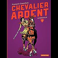 Chevalier Ardent - L'Intégrale (Tome 2): La Harpe sacrée - Le Secret du roi Arthus - Le Trésor du mage - La Dame des sables (French Edition)