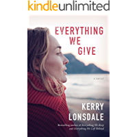 Everything We Give: A Novel (The Everything Series Book 3)