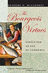 The Bourgeois Virtues: Ethics for an Age of Commerce Paperback