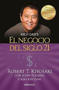 El negocio del siglo 21 / The Business of the 21st Century (Rich Dad) (Spanish Edition)