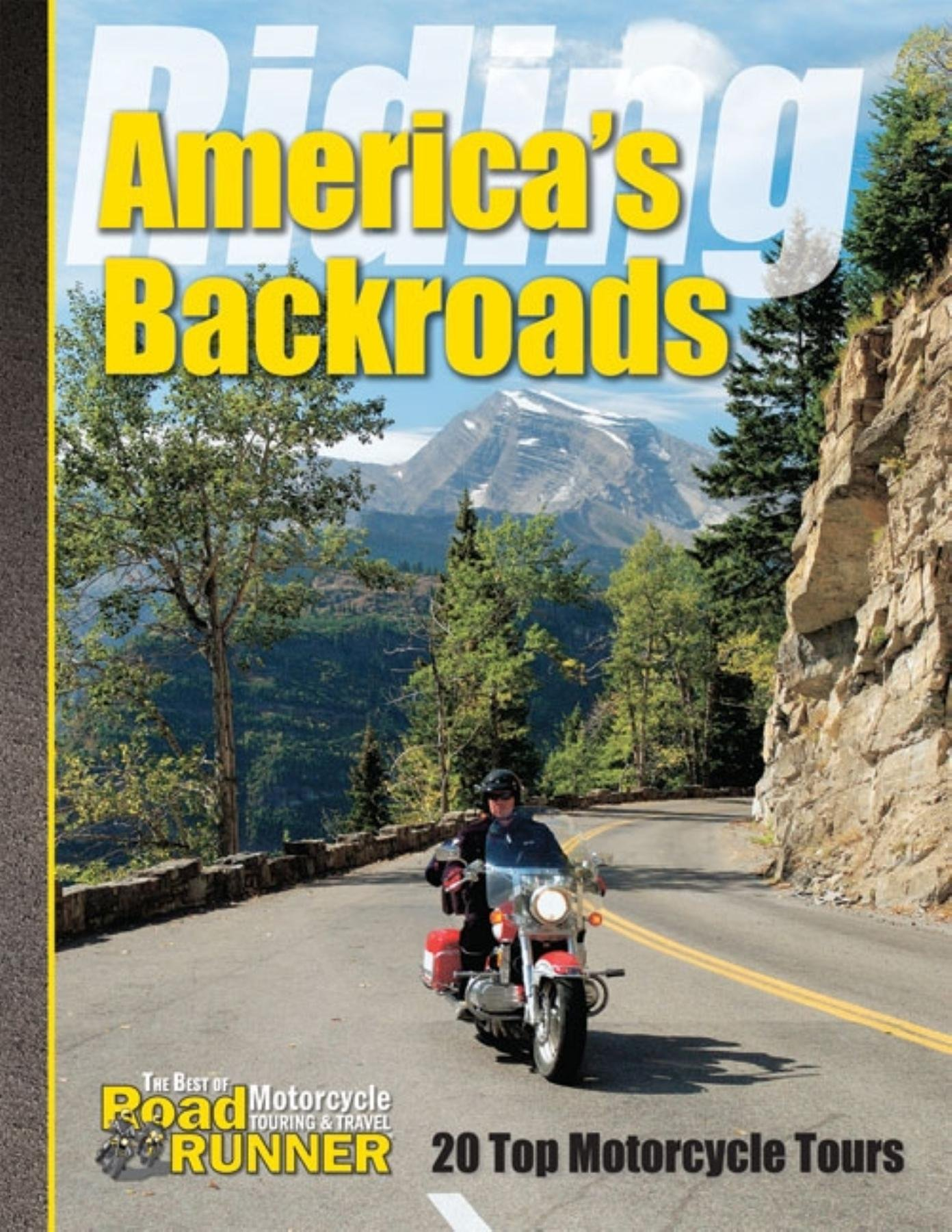 8468306f773 Riding America s Backroads  20 Top Motorcycle Tours Paperback – February  24