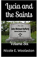 Lucia and the Saints: Volume Six Kindle Edition