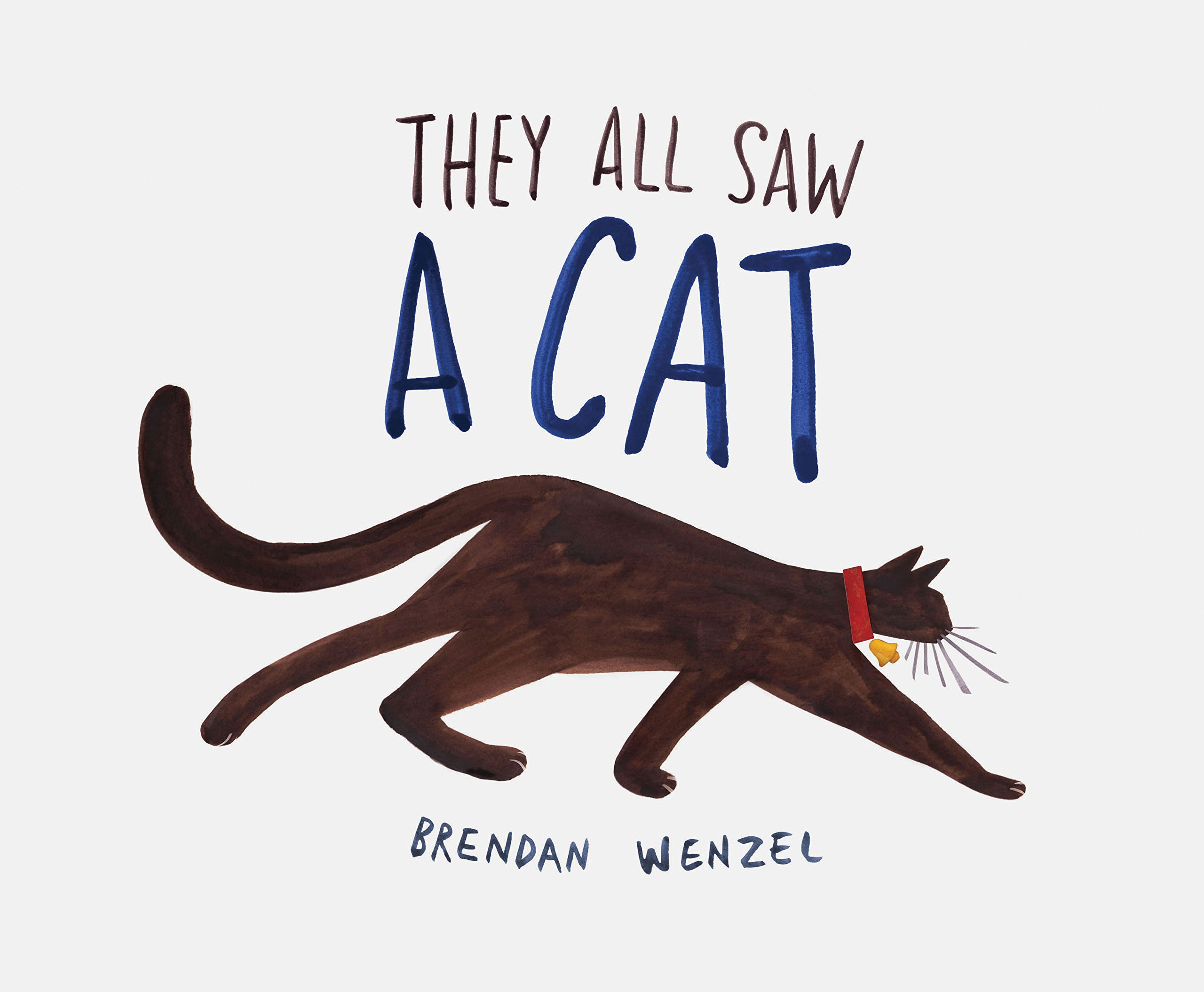 They All Saw a Cat: Brendan Wenzel: 9781452150130: Amazon.com: Books